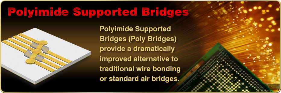 Polyimide Supported Bridges
